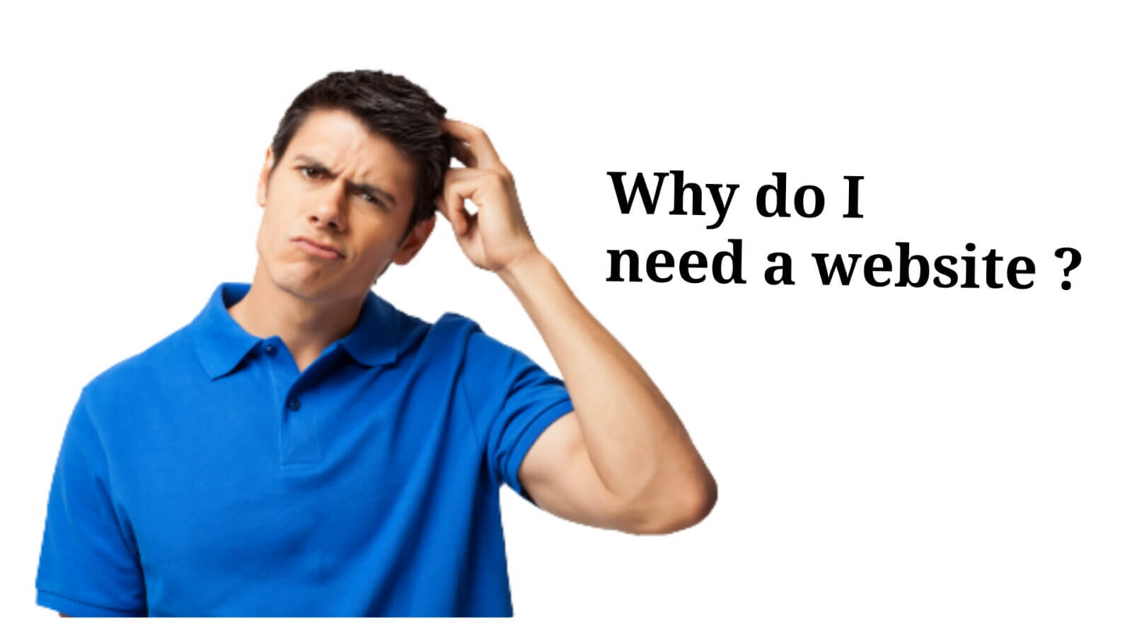 Why do i need a website ?